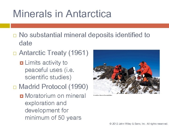 Minerals in Antarctica No substantial mineral deposits identified to date Antarctic Treaty (1961) Limits