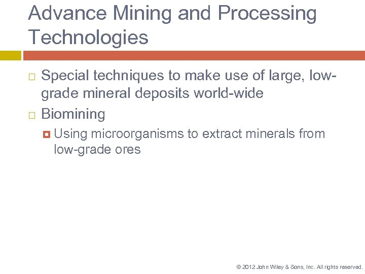 Advance Mining and Processing Technologies Special techniques to make use of large, lowgrade mineral