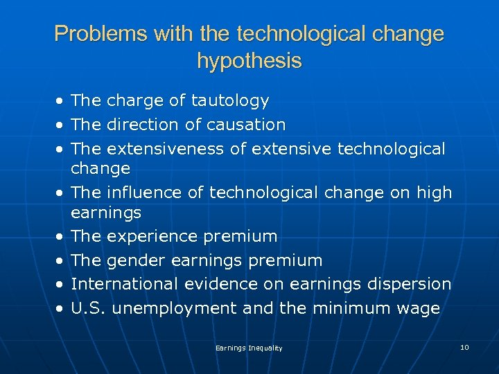 Problems with the technological change hypothesis • • The charge of tautology The direction
