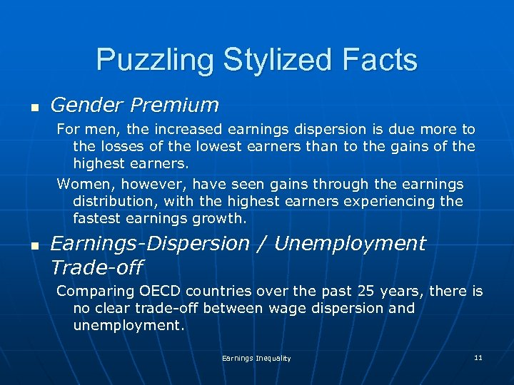 Puzzling Stylized Facts n Gender Premium For men, the increased earnings dispersion is due