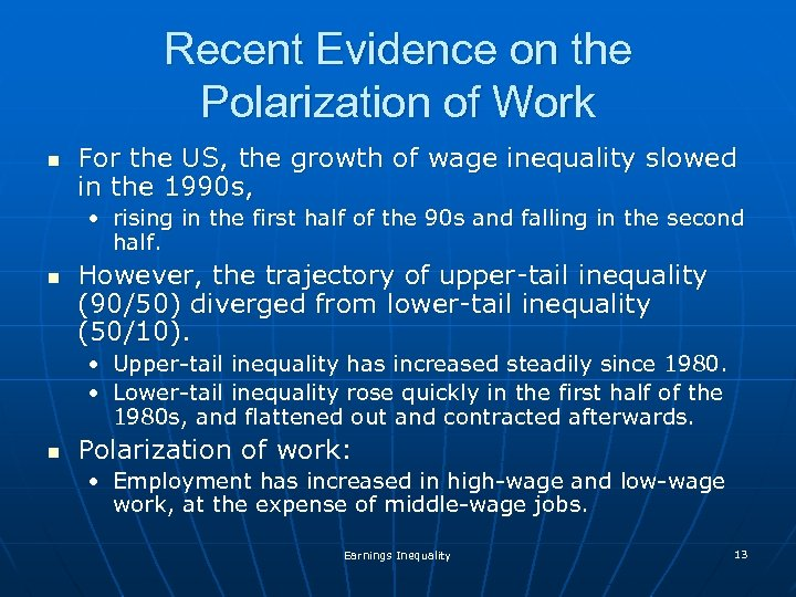 Recent Evidence on the Polarization of Work n For the US, the growth of