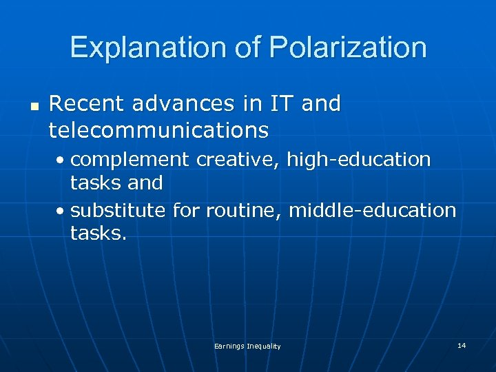 Explanation of Polarization n Recent advances in IT and telecommunications • complement creative, high-education