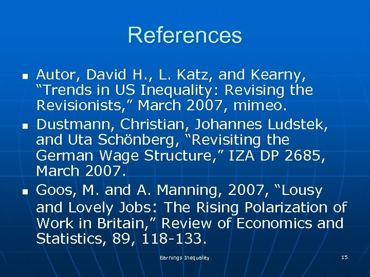 "References n n n Autor, David H. , L. Katz, and Kearny, ""Trends in"
