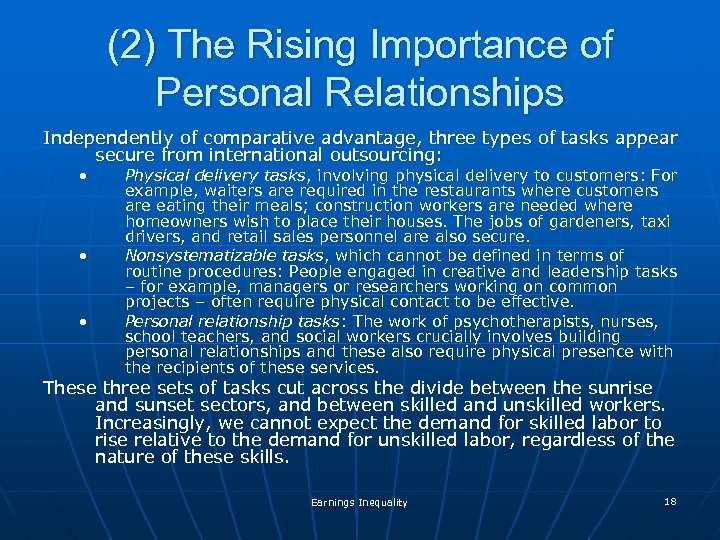 (2) The Rising Importance of Personal Relationships Independently of comparative advantage, three types of