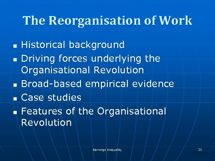 The Reorganisation of Work n n n Historical background Driving forces underlying the Organisational
