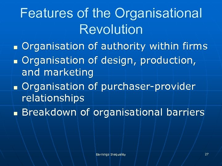 Features of the Organisational Revolution n n Organisation of authority within firms Organisation of