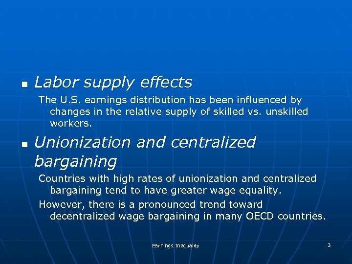n Labor supply effects The U. S. earnings distribution has been influenced by changes