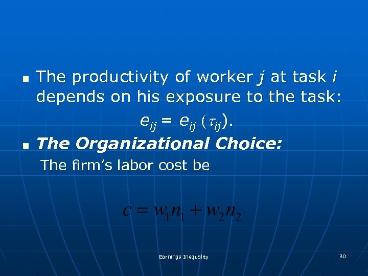 n n The productivity of worker j at task i depends on his exposure