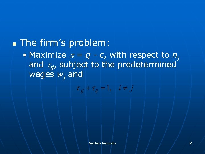 n The firm's problem: • Maximize p = q - c, with respect to