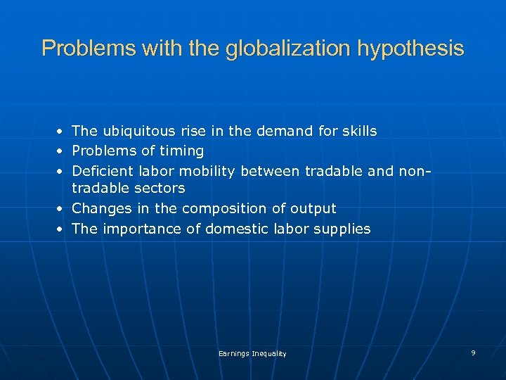 Problems with the globalization hypothesis • The ubiquitous rise in the demand for skills