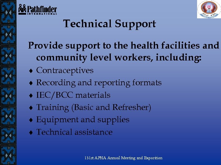 Technical Support Provide support to the health facilities and community level workers, including: ¨