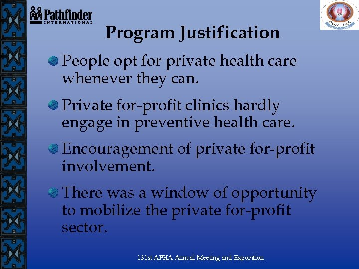Program Justification People opt for private health care whenever they can. Private for-profit clinics