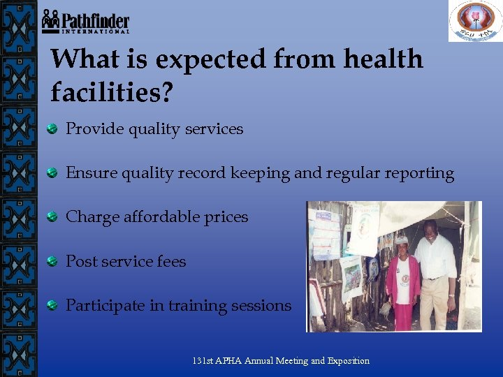 What is expected from health facilities? Provide quality services Ensure quality record keeping and