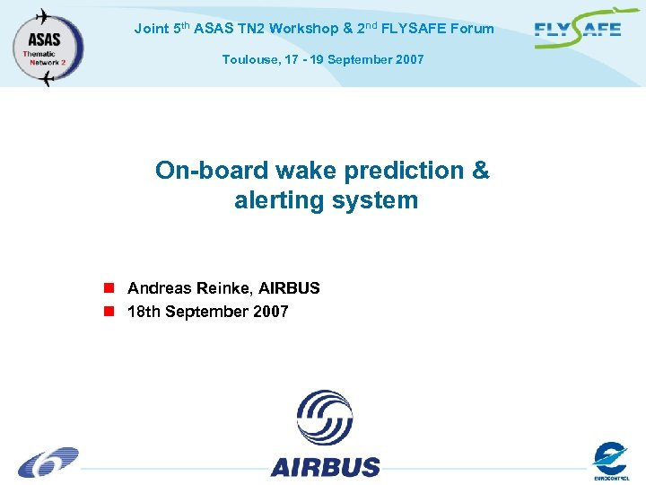 Joint 5 th ASAS TN 2 Workshop & 2 nd FLYSAFE Forum Toulouse, 17