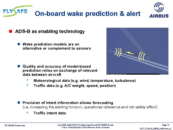 On-board wake prediction & alert n ADS-B as enabling technology l Wake prediction models