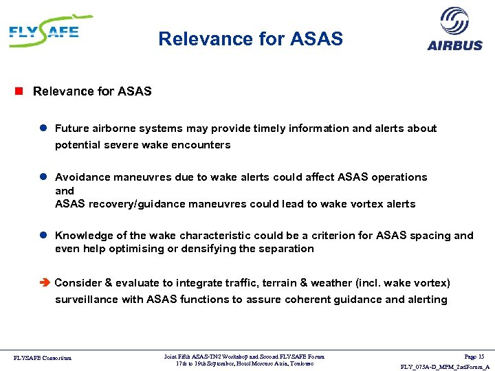 Relevance for ASAS n Relevance for ASAS l Future airborne systems may provide timely