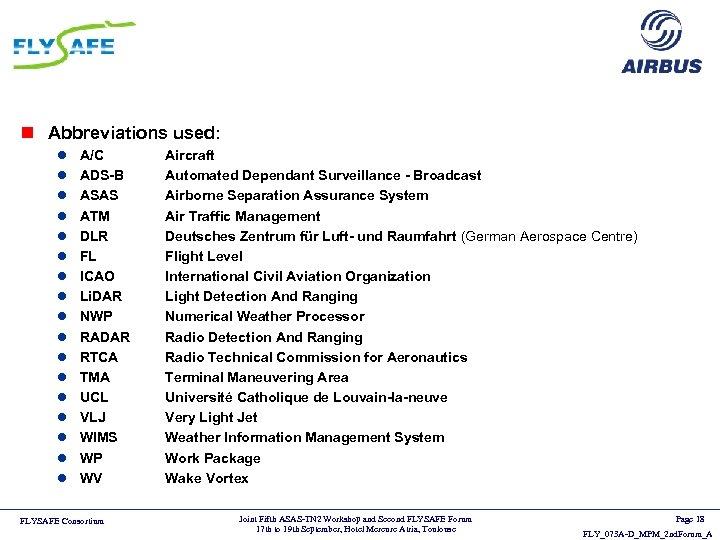 n Abbreviations used: l l l l l A/C ADS-B ASAS ATM DLR FL
