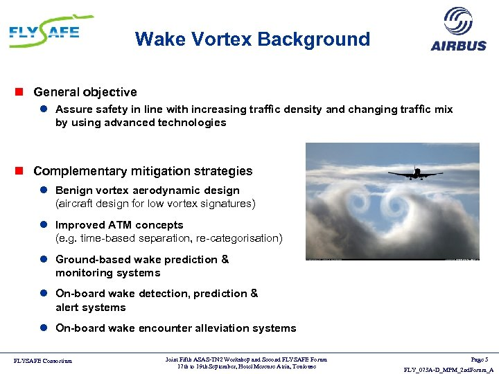 Wake Vortex Background n General objective l Assure safety in line with increasing traffic