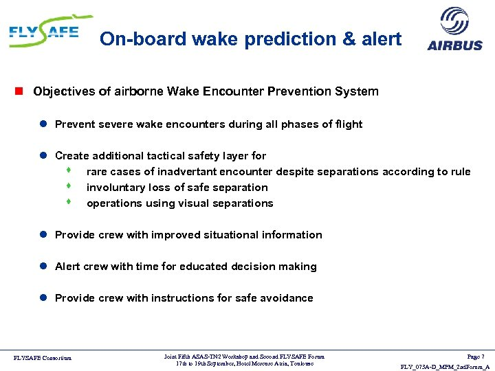 On-board wake prediction & alert n Objectives of airborne Wake Encounter Prevention System l