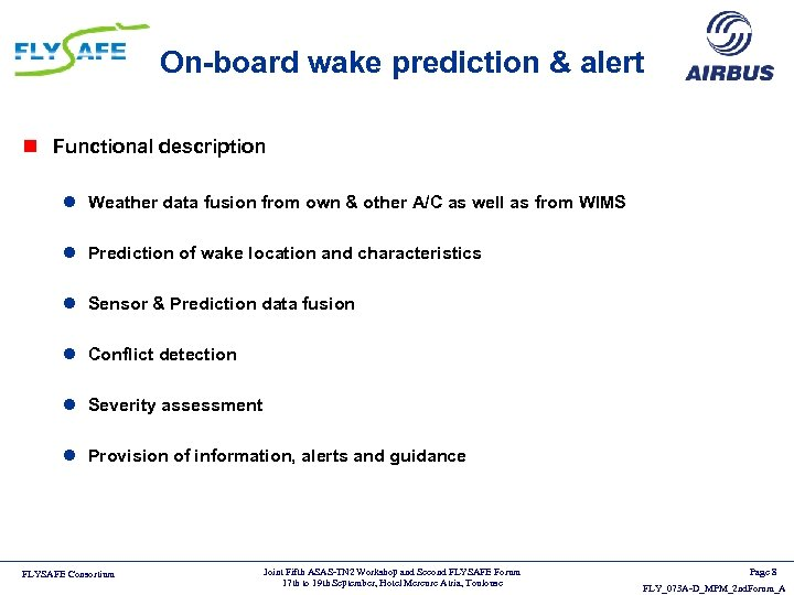 On-board wake prediction & alert n Functional description l Weather data fusion from own