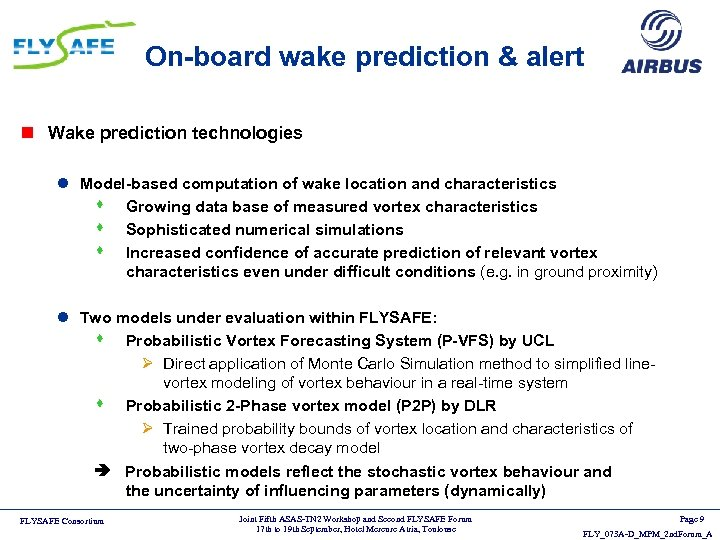 On-board wake prediction & alert n Wake prediction technologies l Model-based computation of wake