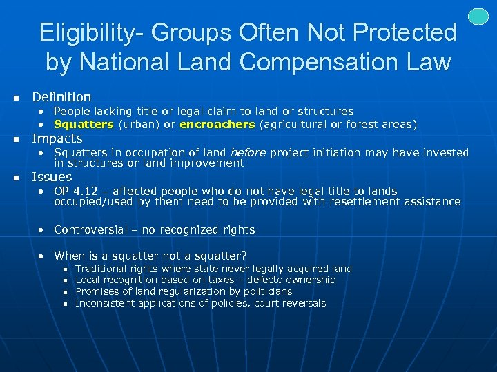 Eligibility- Groups Often Not Protected by National Land Compensation Law n Definition • People