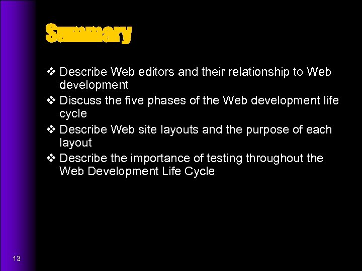 Summary v Describe Web editors and their relationship to Web development v Discuss the