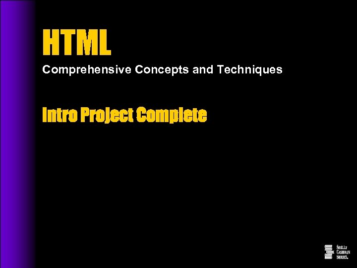 HTML Comprehensive Concepts and Techniques Intro Project Complete