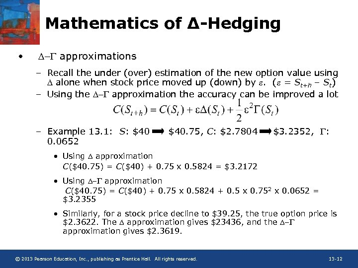 Mathematics of ∆-Hedging • D- approximations – Recall the under (over) estimation of the