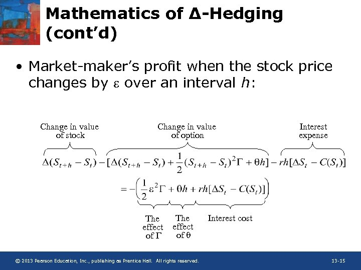 Mathematics of ∆-Hedging (cont'd) • Market-maker's profit when the stock price changes by e