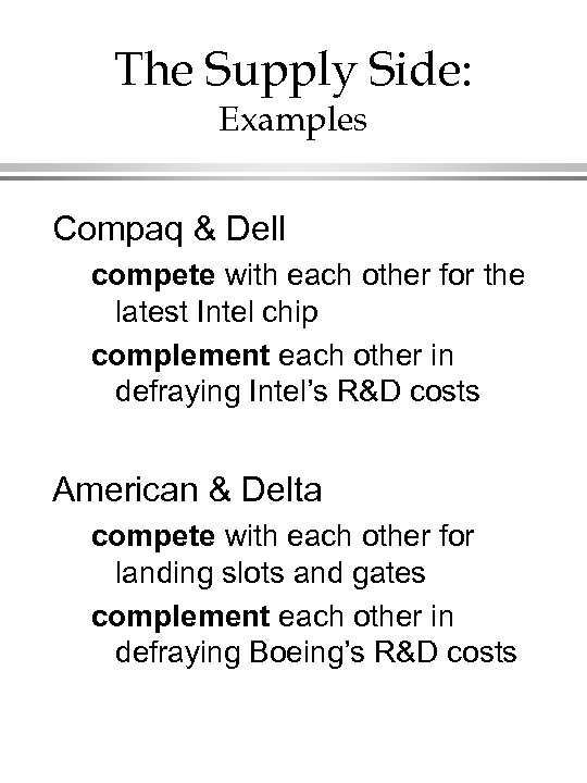 The Supply Side: Examples Compaq & Dell compete with each other for the latest