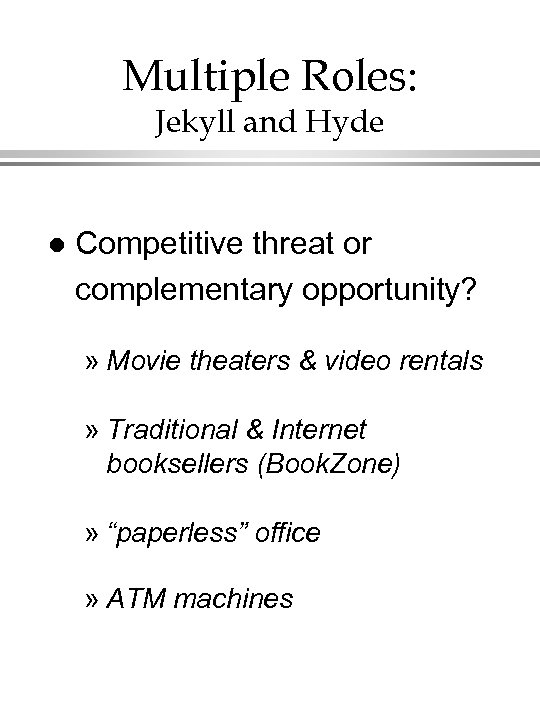 Multiple Roles: Jekyll and Hyde l Competitive threat or complementary opportunity? » Movie theaters