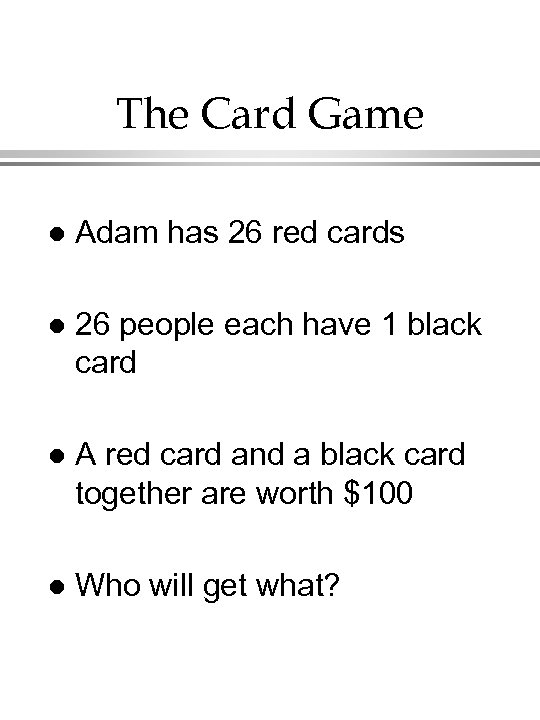The Card Game l Adam has 26 red cards l 26 people each have