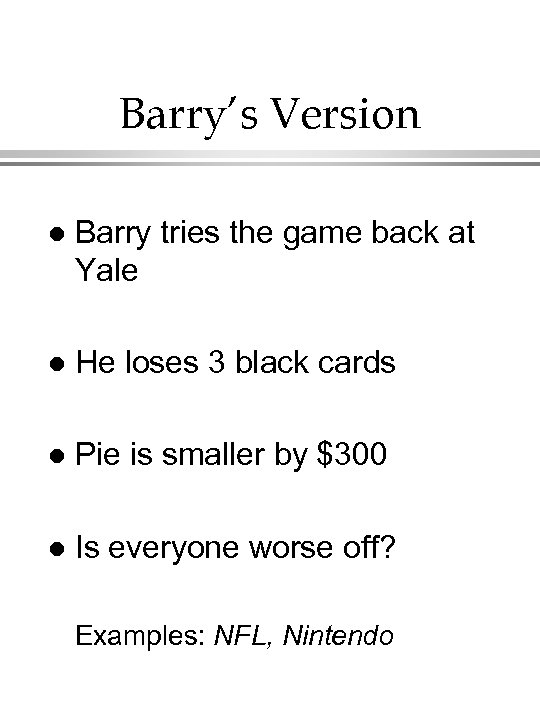 Barry's Version l Barry tries the game back at Yale l He loses 3