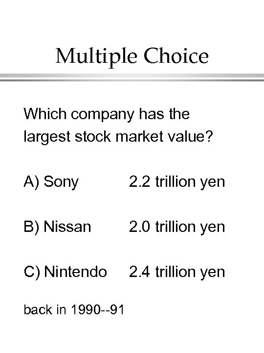 Multiple Choice Which company has the largest stock market value? A) Sony 2. 2