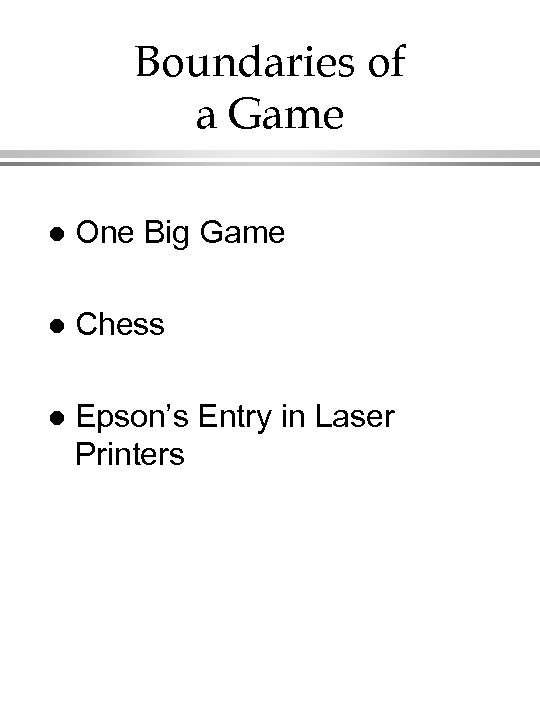 Boundaries of a Game l One Big Game l Chess l Epson's Entry in