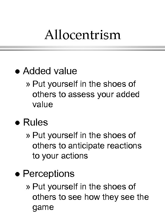 Allocentrism l Added value » Put yourself in the shoes of others to assess