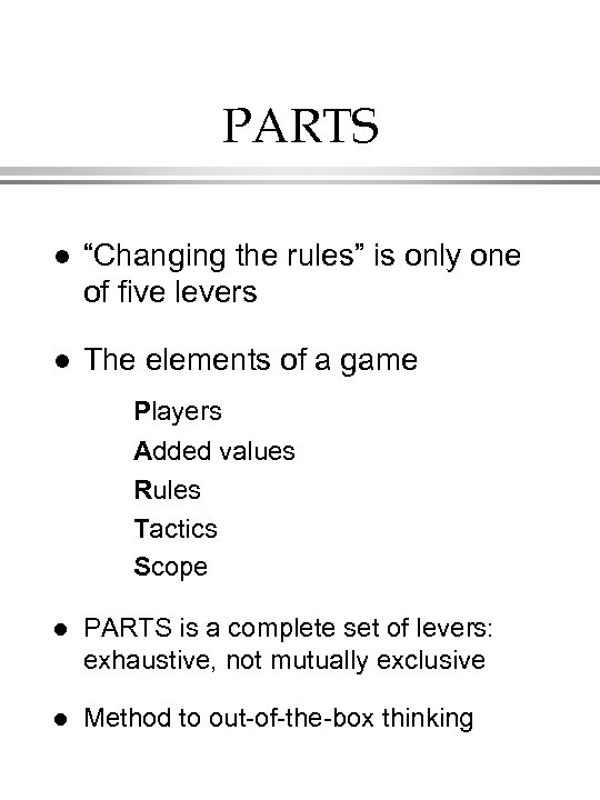 "PARTS l ""Changing the rules"" is only one of five levers l The elements"