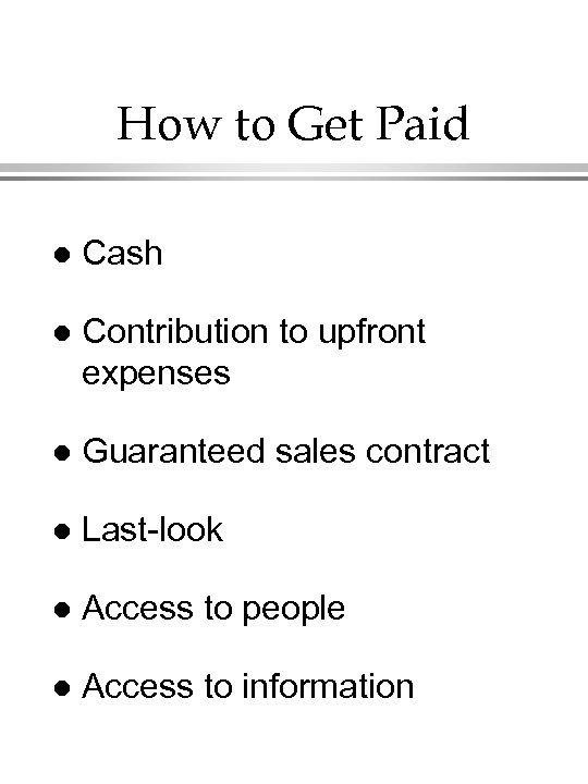 How to Get Paid l Cash l Contribution to upfront expenses l Guaranteed sales