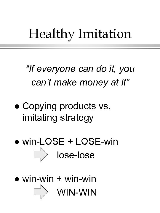 "Healthy Imitation ""If everyone can do it, you can't make money at it"" l"