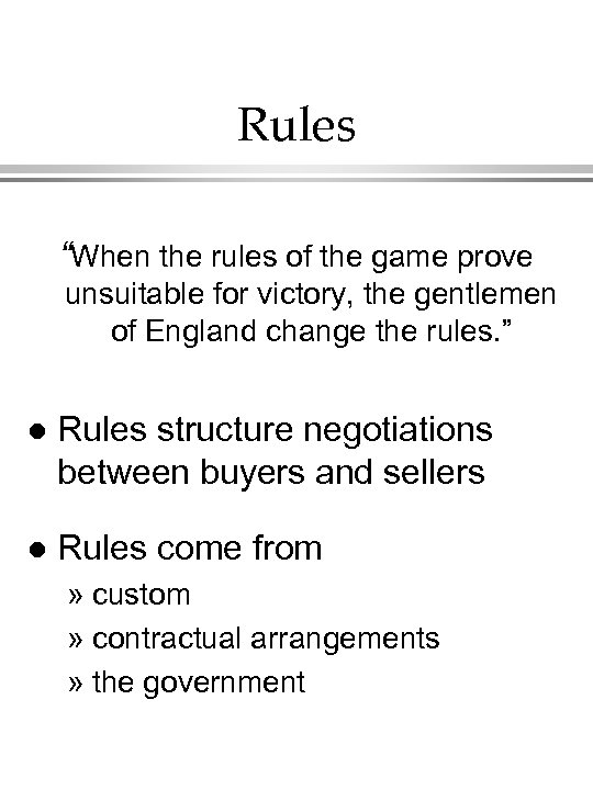 "Rules ""When the rules of the game prove unsuitable for victory, the gentlemen of"