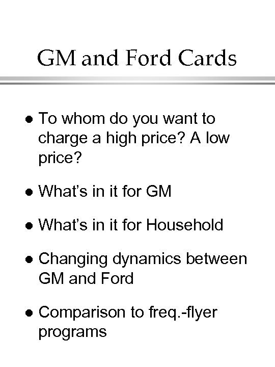 GM and Ford Cards l To whom do you want to charge a high