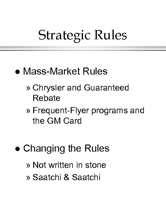 Strategic Rules l Mass-Market Rules » Chrysler and Guaranteed Rebate » Frequent-Flyer programs and