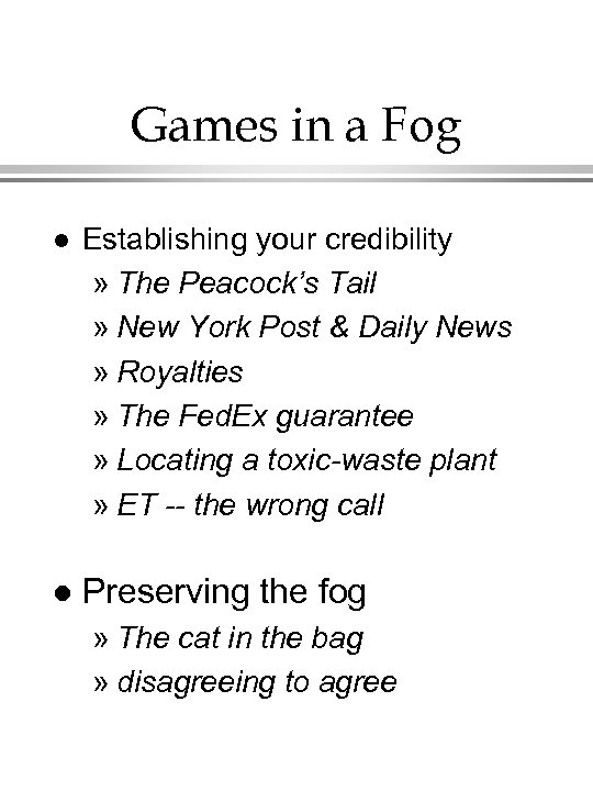 Games in a Fog l Establishing your credibility » The Peacock's Tail » New