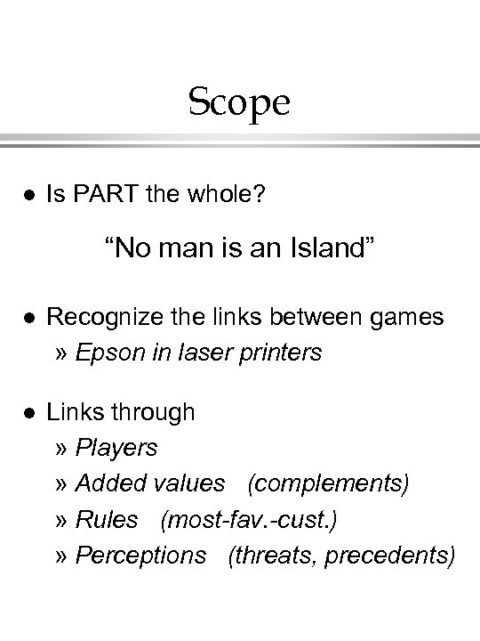 "Scope l Is PART the whole? ""No man is an Island"" l Recognize the"