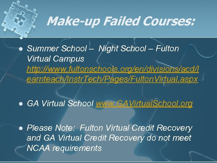 Make-up Failed Courses: l Summer School – Night School – Fulton Virtual Campus http: