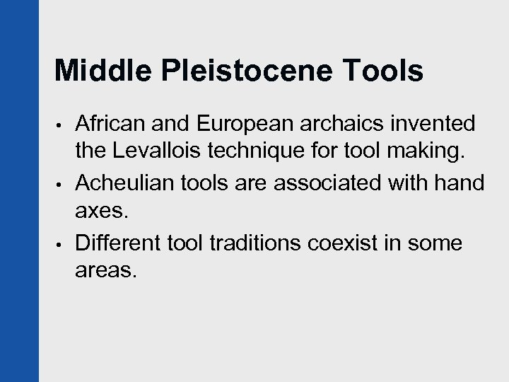 Middle Pleistocene Tools • • • African and European archaics invented the Levallois technique