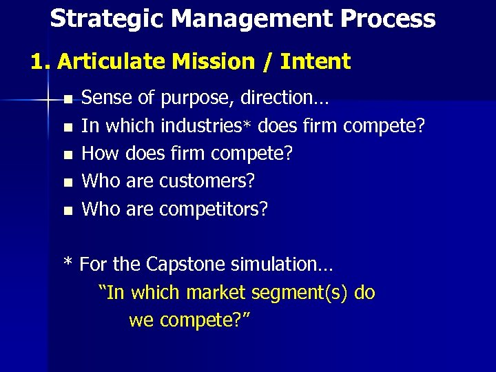 Strategic Management Process 1. Articulate Mission / Intent n n n Sense of purpose,
