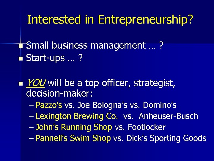 Interested in Entrepreneurship? Small business management … ? n Start-ups … ? n n
