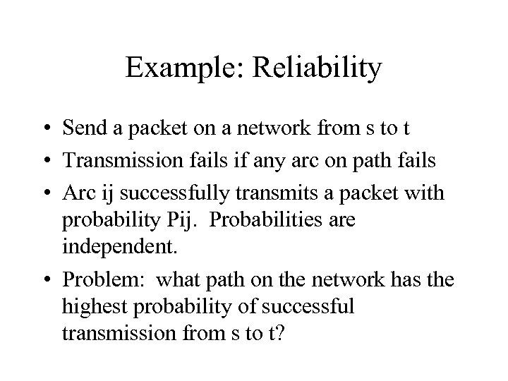 Example: Reliability • Send a packet on a network from s to t •